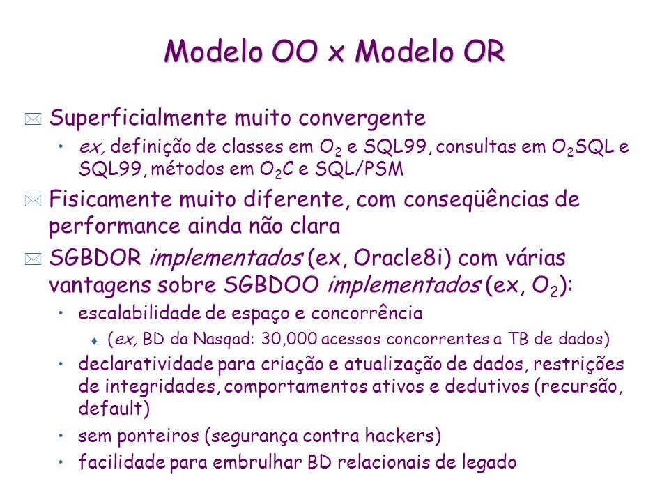 Modelo OO x Modelo OR Superficialmente muito convergente