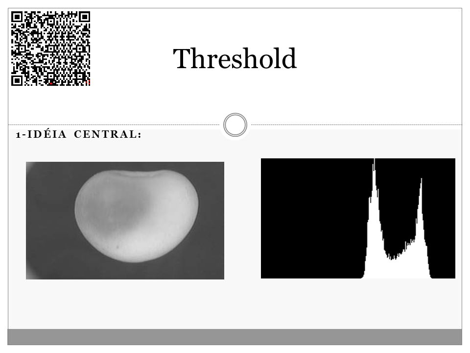 Threshold 1-idéia central:
