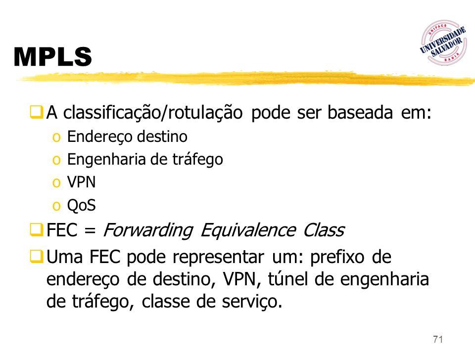 MPLS A classificação/rotulação pode ser baseada em: