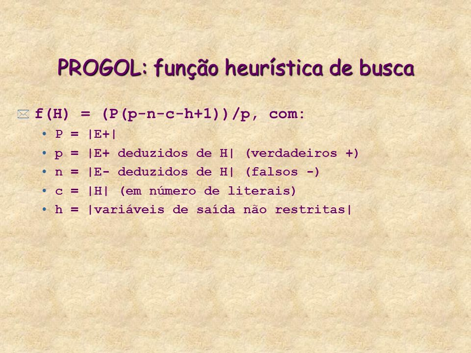 PROGOL: função heurística de busca