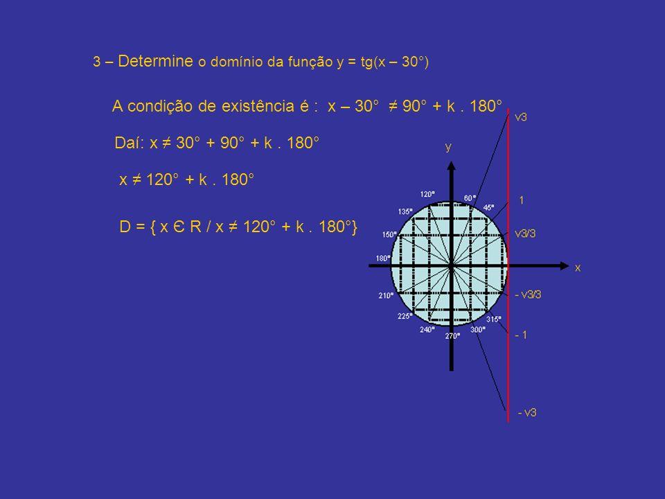 3 – Determine o domínio da função y = tg(x – 30°)