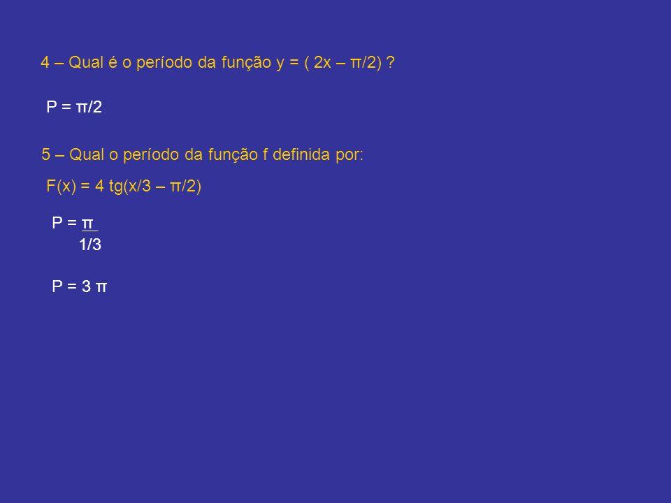 4 – Qual é o período da função y = ( 2x – π/2)