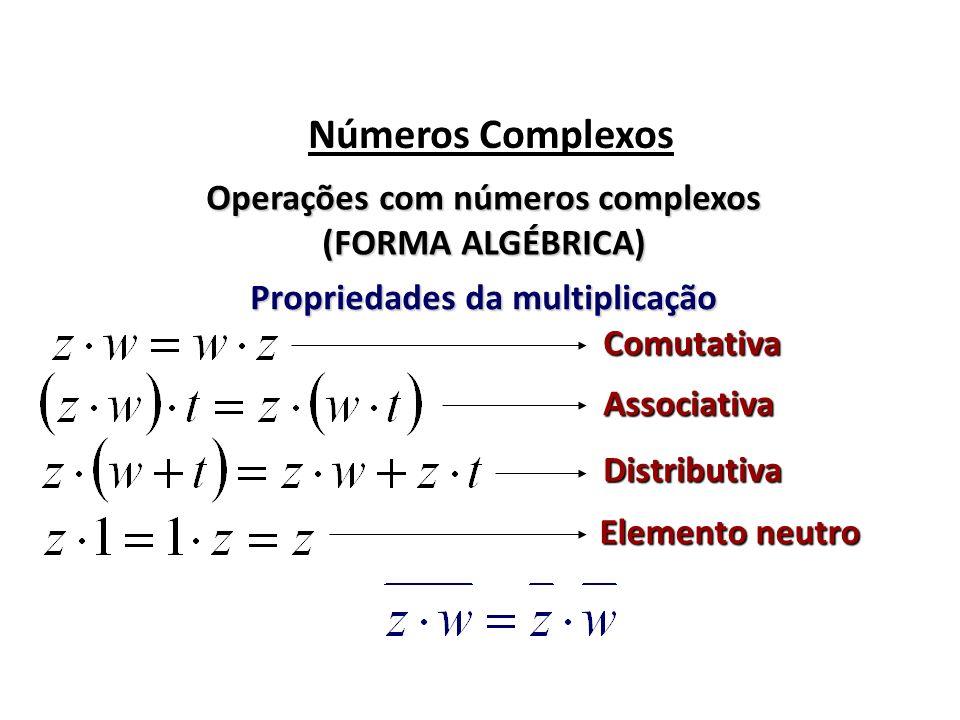 Operações com números complexos Propriedades da multiplicação