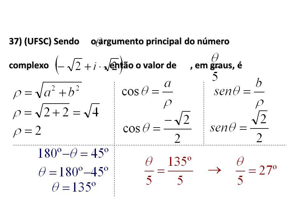 37) (UFSC) Sendo o argumento principal do número
