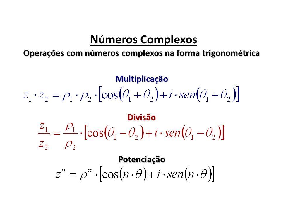 Operações com números complexos na forma trigonométrica