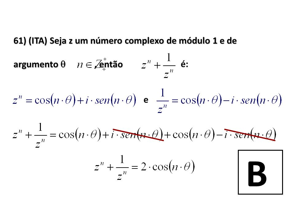 B 61) (ITA) Seja z um número complexo de módulo 1 e de