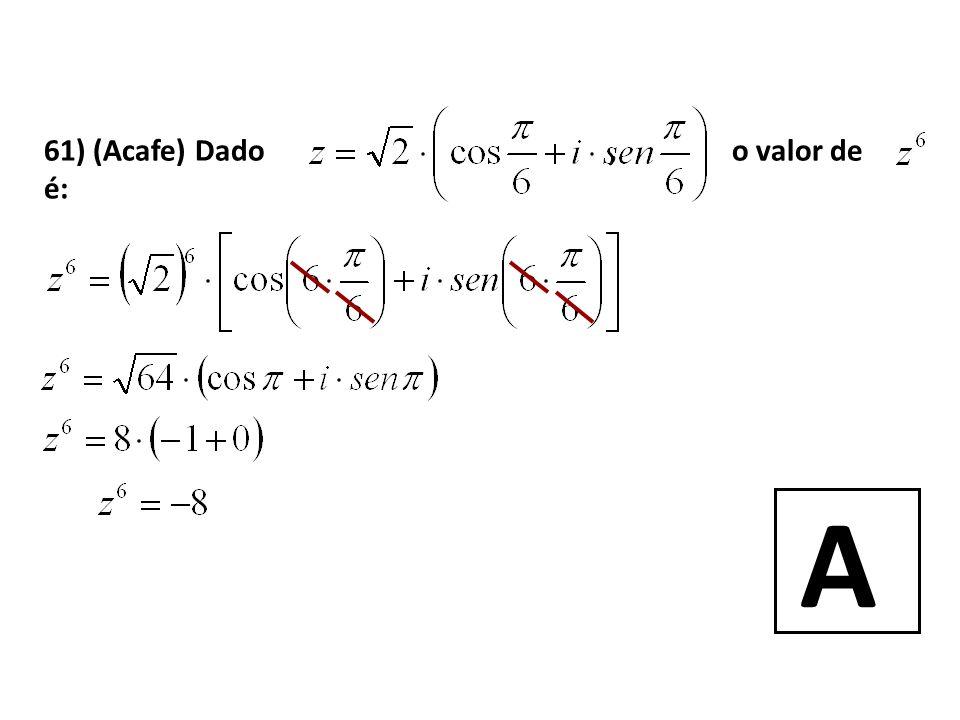 61) (Acafe) Dado , o valor de