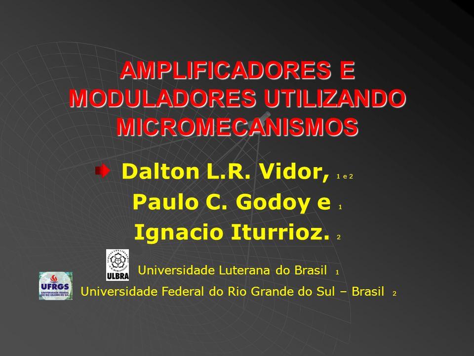 AMPLIFICADORES E MODULADORES UTILIZANDO MICROMECANISMOS