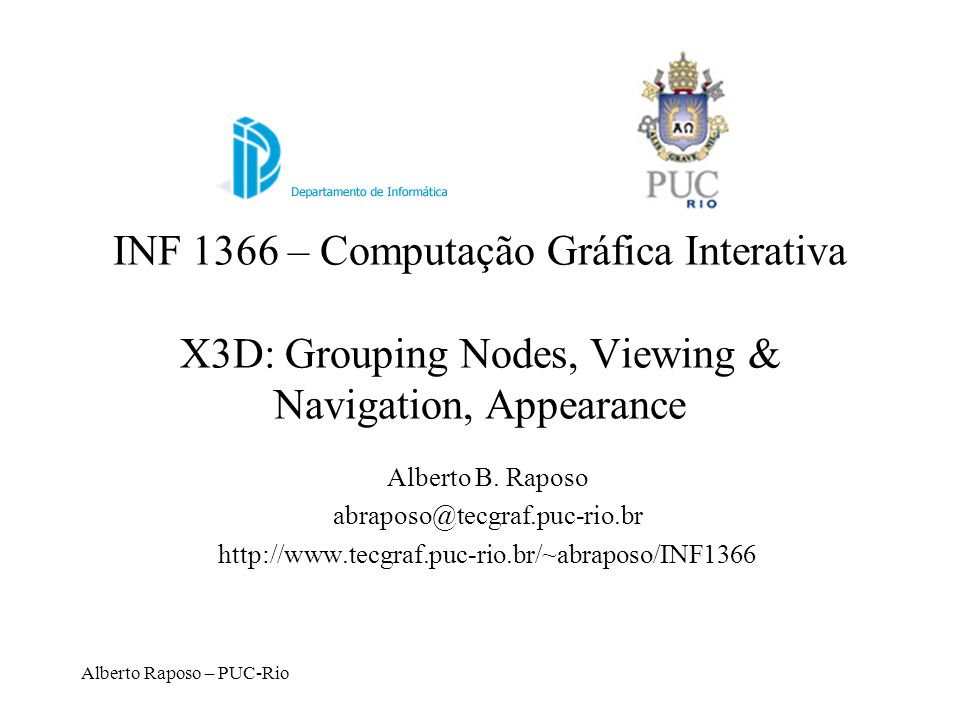 INF 1366 – Computação Gráfica Interativa X3D: Grouping Nodes, Viewing & Navigation, Appearance