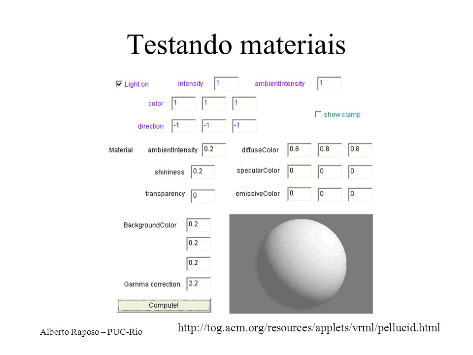 Testando materiais http://tog.acm.org/resources/applets/vrml/pellucid.html Alberto Raposo – PUC-Rio