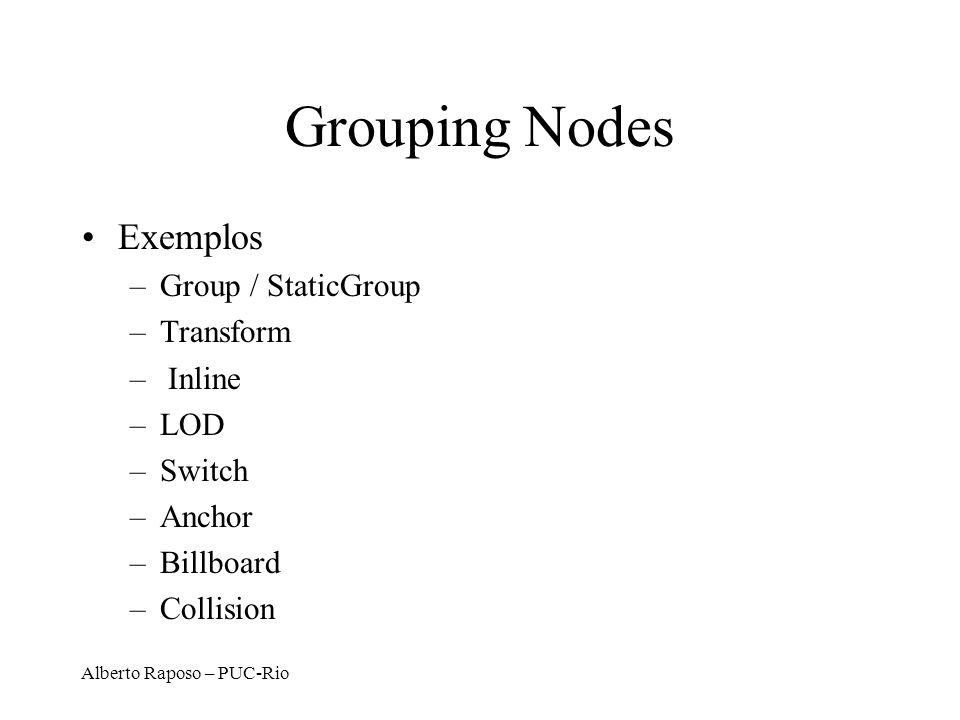 Grouping Nodes Exemplos Group / StaticGroup Transform Inline LOD