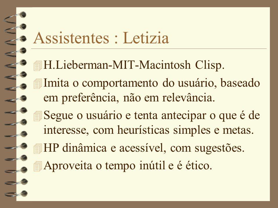 Assistentes : Letizia H.Lieberman-MIT-Macintosh Clisp.