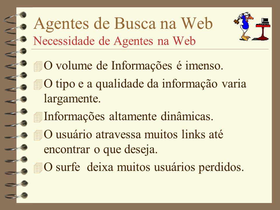 Agentes de Busca na Web Necessidade de Agentes na Web