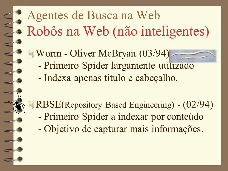Agentes de Busca na Web Robôs na Web (não inteligentes)