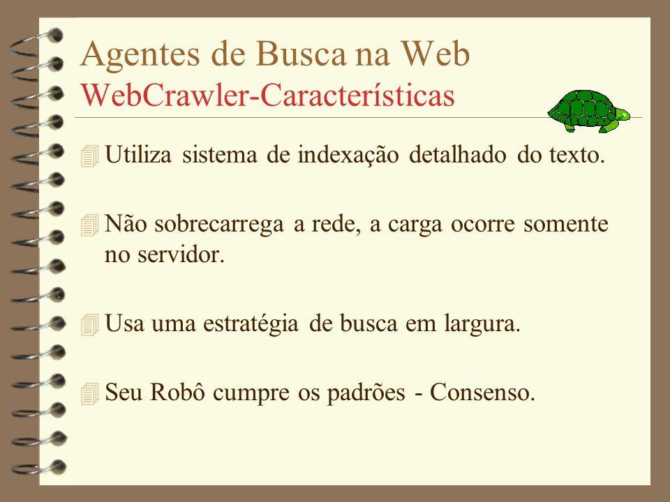 Agentes de Busca na Web WebCrawler-Características