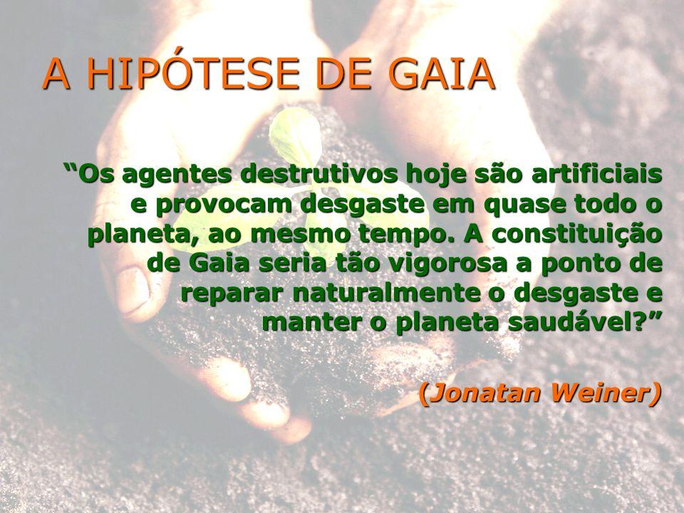 A HIPÓTESE DE GAIA