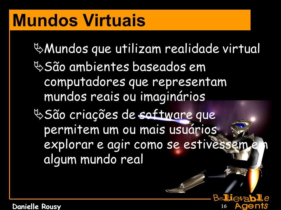 Mundos Virtuais Mundos que utilizam realidade virtual