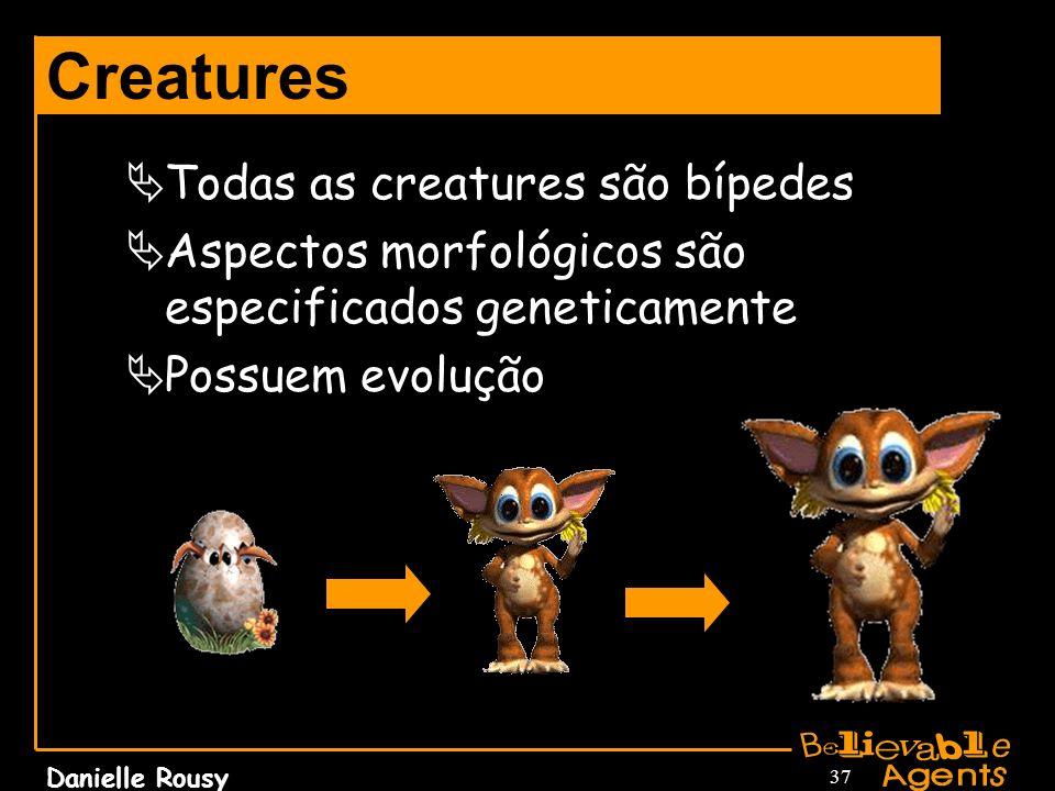 Creatures Todas as creatures são bípedes