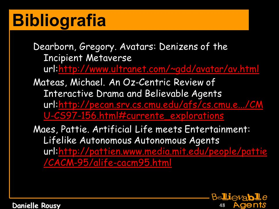 Bibliografia Dearborn, Gregory. Avatars: Denizens of the Incipient Metaverse url: