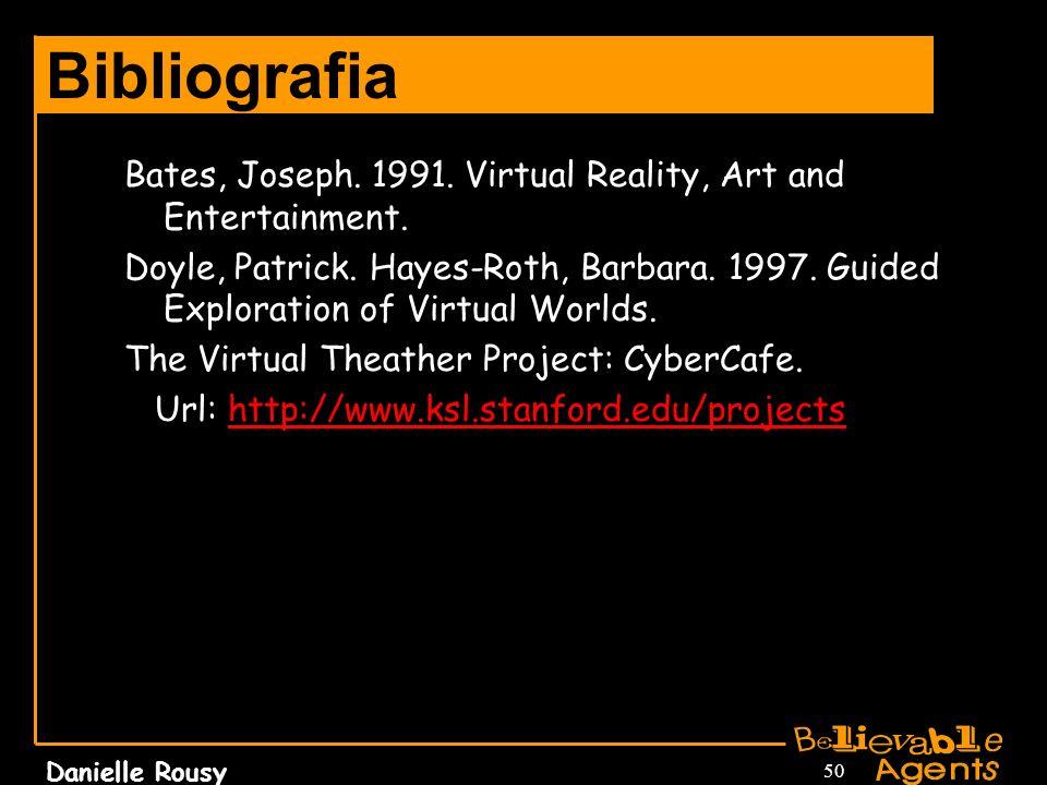 Bibliografia Bates, Joseph. 1991. Virtual Reality, Art and Entertainment.