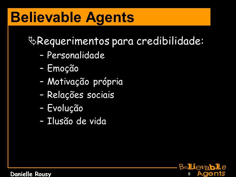 Believable Agents Requerimentos para credibilidade: Personalidade