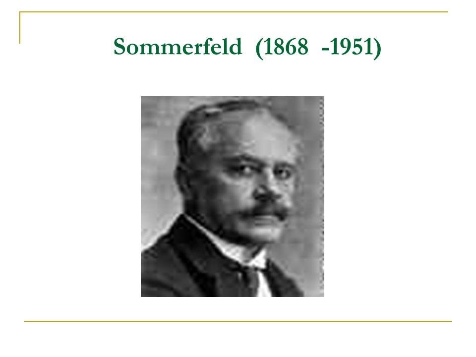 Sommerfeld (1868 -1951)