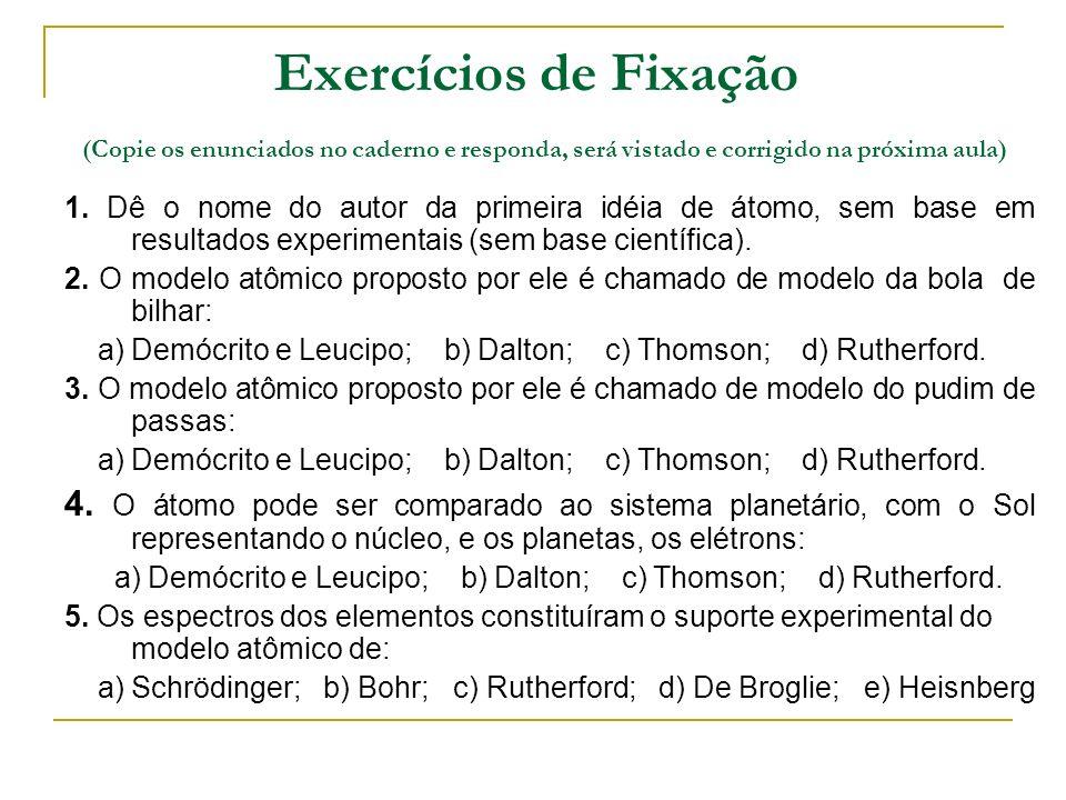 Exercícios de Fixação (Copie os enunciados no caderno e responda, será vistado e corrigido na próxima aula)