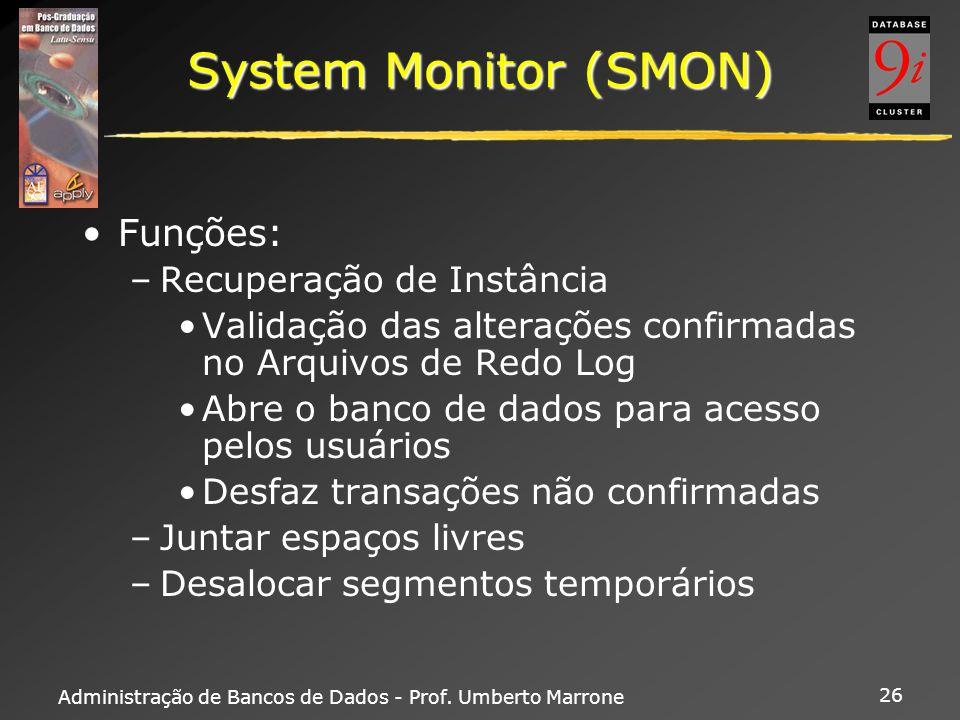 System Monitor (SMON) Funções: Recuperação de Instância