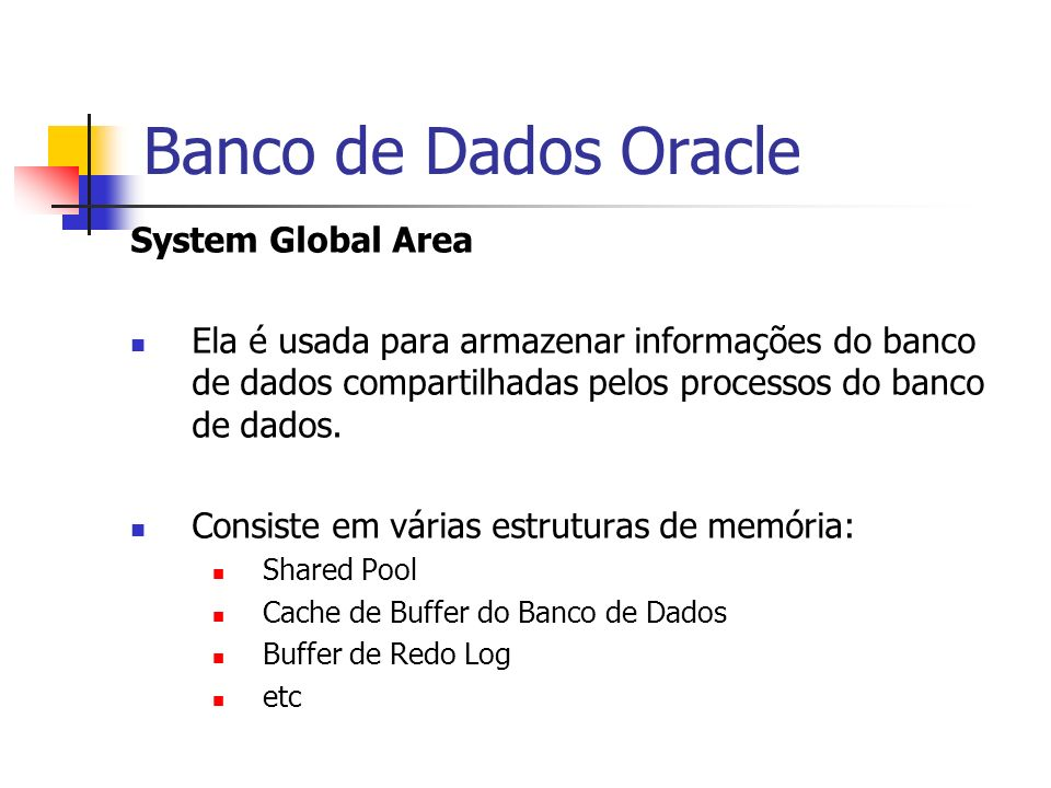 Banco de Dados Oracle System Global Area