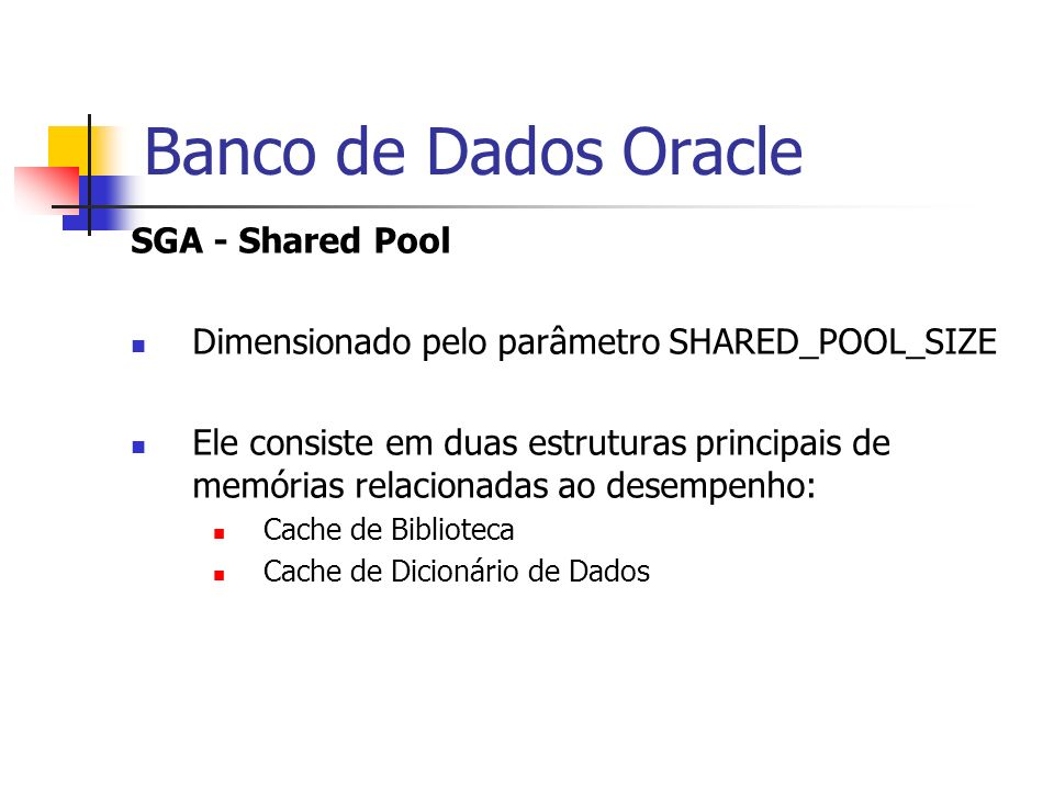 Banco de Dados Oracle SGA - Shared Pool