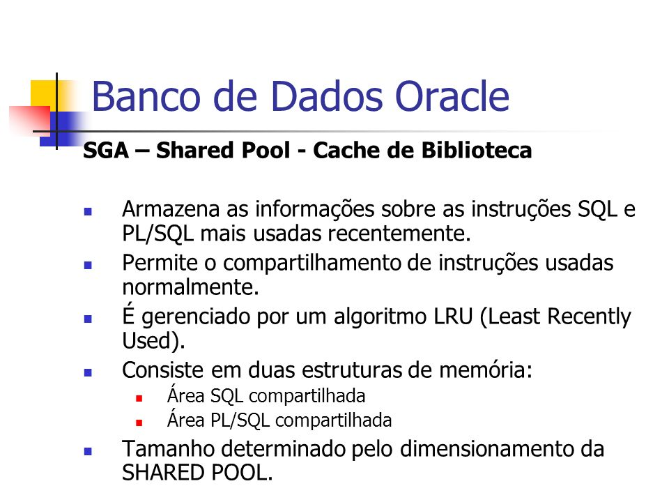 Banco de Dados Oracle SGA – Shared Pool - Cache de Biblioteca