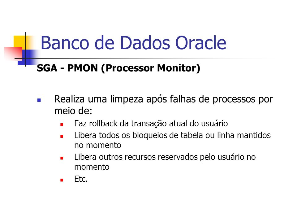 Banco de Dados Oracle SGA - PMON (Processor Monitor)