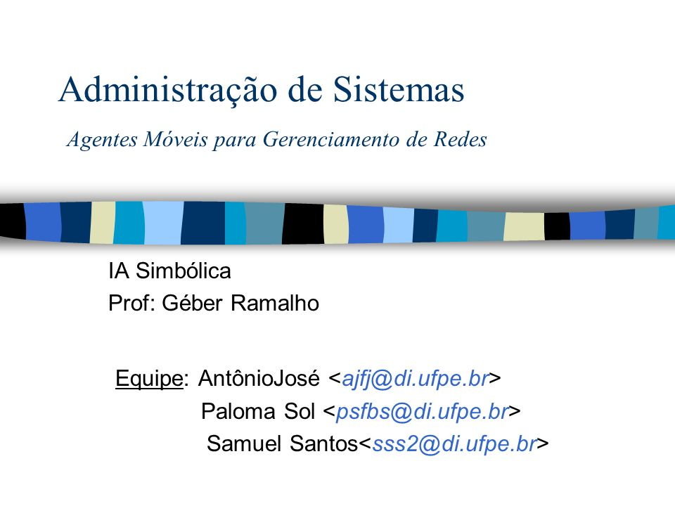 Administração de Sistemas Agentes Móveis para Gerenciamento de Redes
