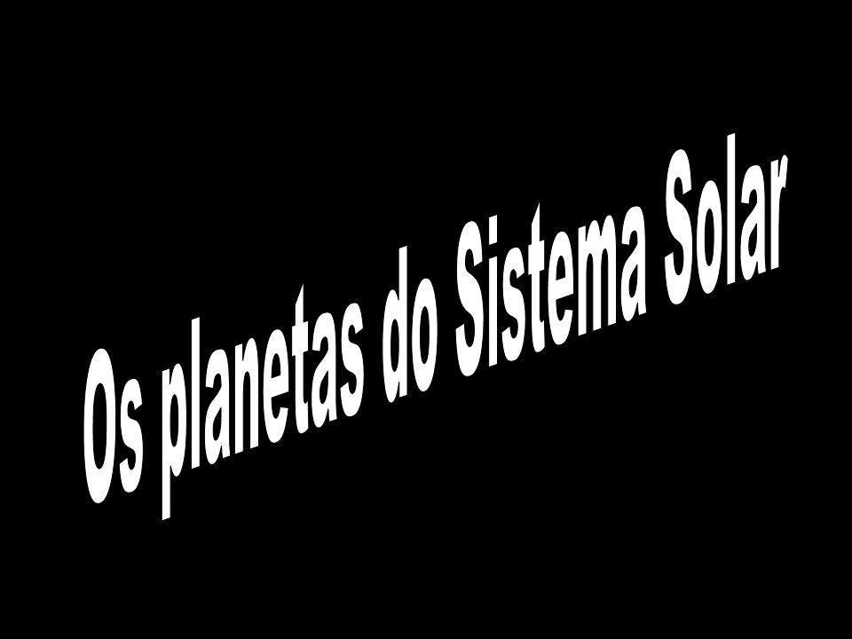 Os planetas do Sistema Solar
