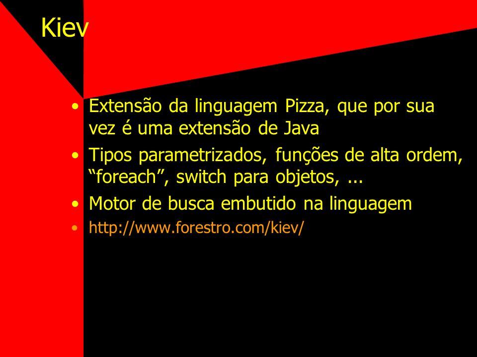 Kiev Extensão da linguagem Pizza, que por sua vez é uma extensão de Java.
