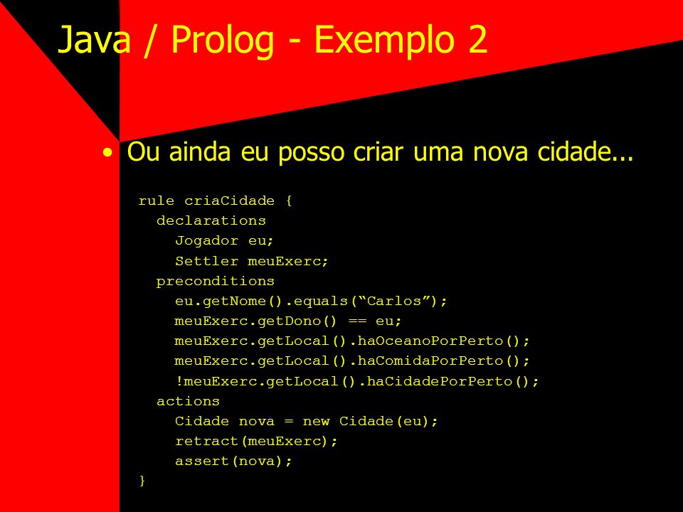 Java / Prolog - Exemplo 2 Ou ainda eu posso criar uma nova cidade...