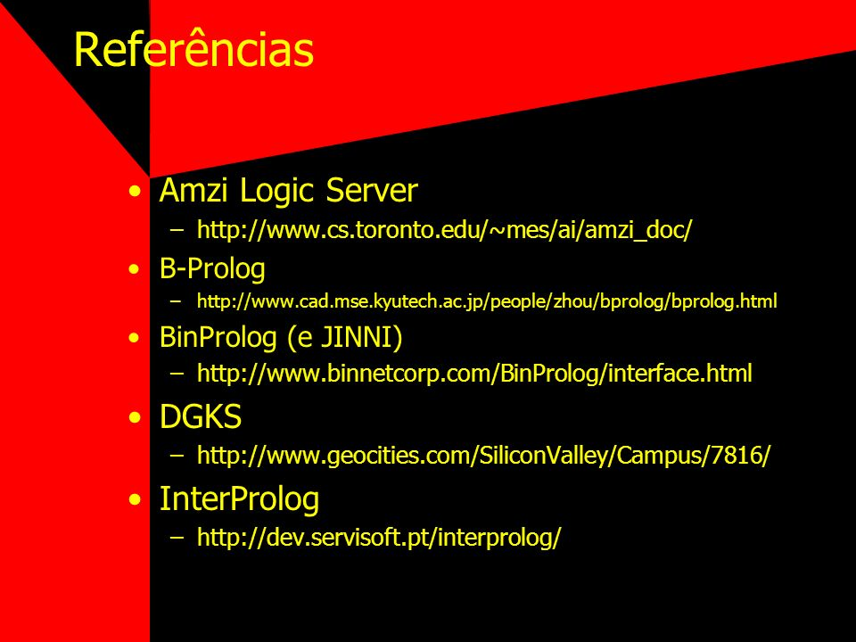 Referências Amzi Logic Server DGKS InterProlog B-Prolog