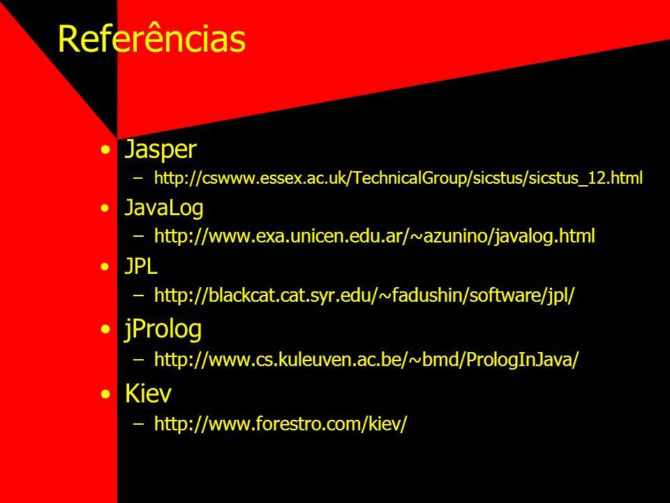 Referências Jasper jProlog Kiev JavaLog JPL