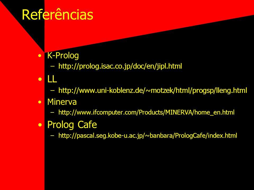 Referências LL Prolog Cafe K-Prolog Minerva