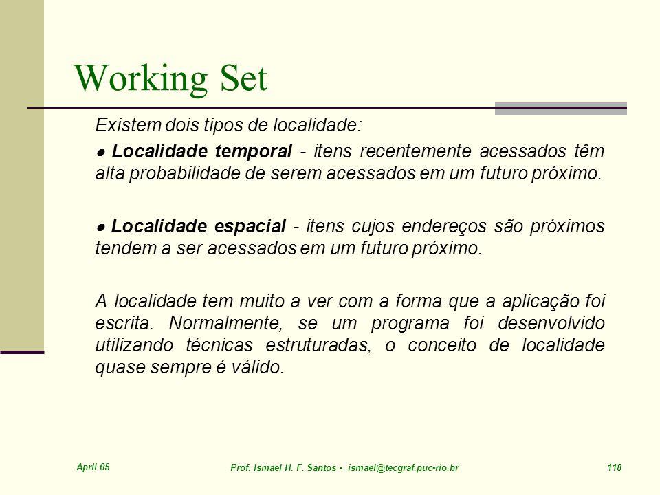 Working Set Existem dois tipos de localidade: