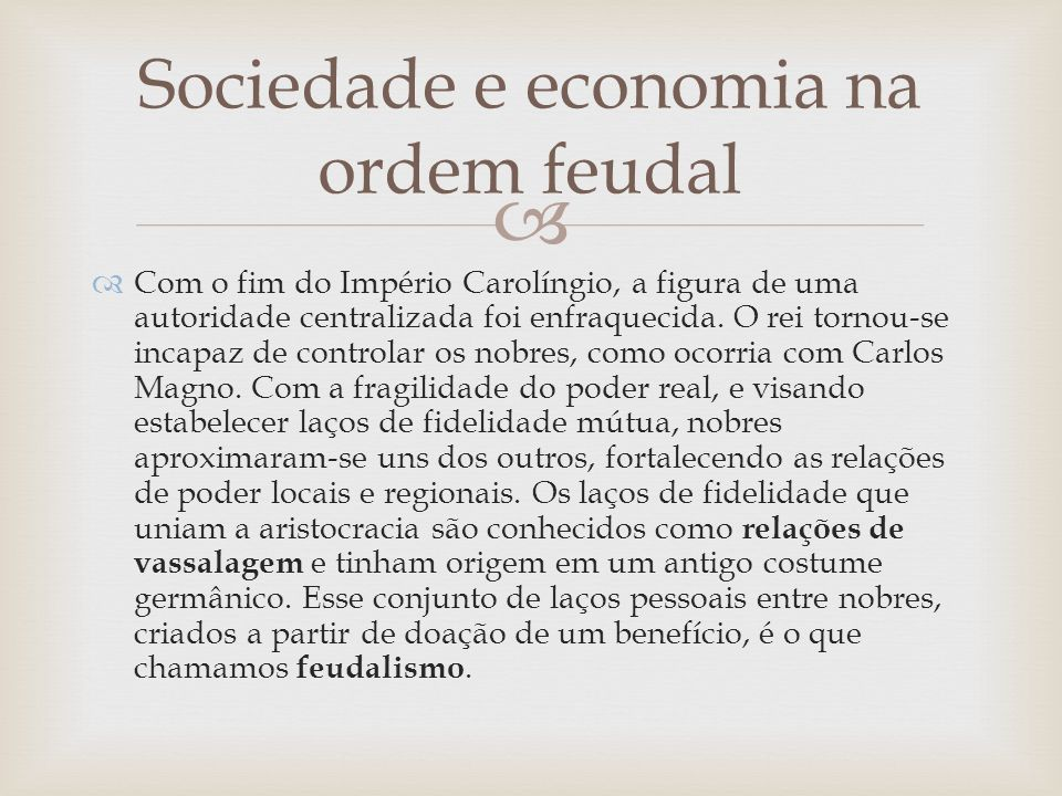 Sociedade e economia na ordem feudal