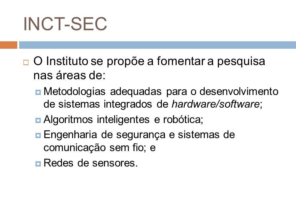 INCT-SEC O Instituto se propõe a fomentar a pesquisa nas áreas de: