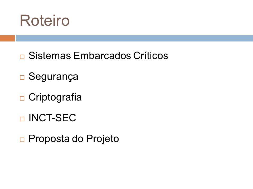 Roteiro Sistemas Embarcados Críticos Segurança Criptografia INCT-SEC