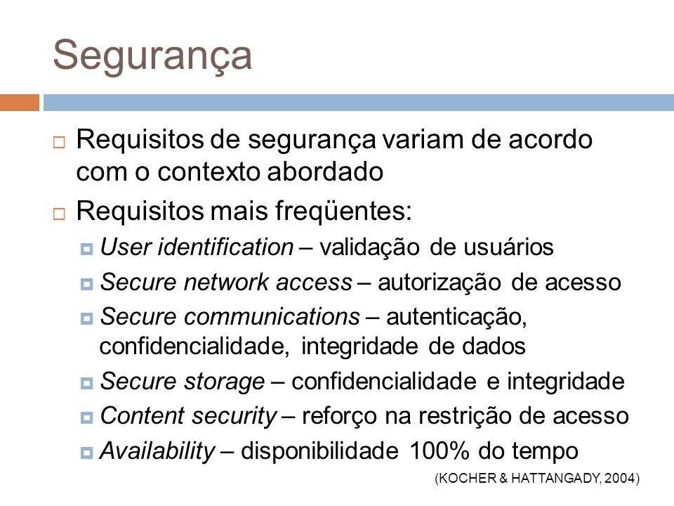 Segurança Requisitos de segurança variam de acordo com o contexto abordado. Requisitos mais freqüentes: