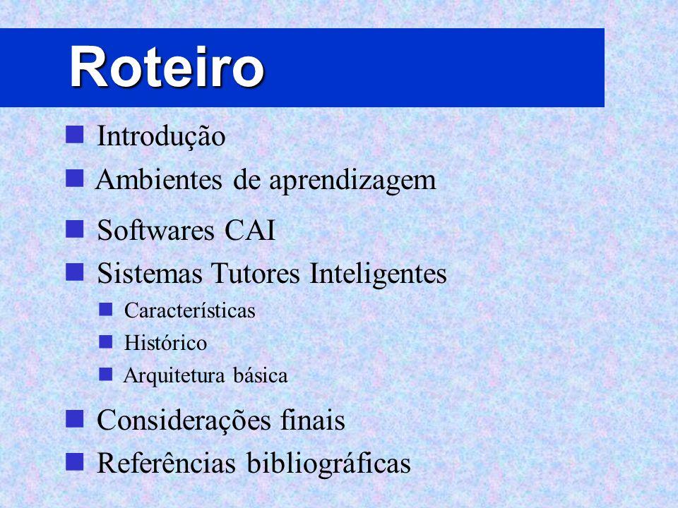 Roteiro Introdução Ambientes de aprendizagem Softwares CAI