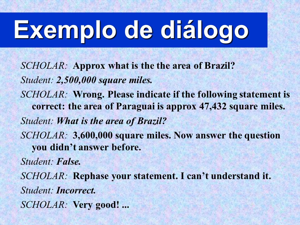 Exemplo de diálogo SCHOLAR: Approx what is the the area of Brazil