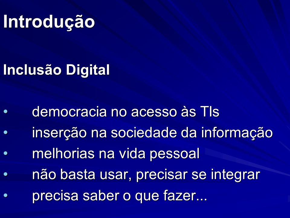 Introdução Inclusão Digital democracia no acesso às TIs