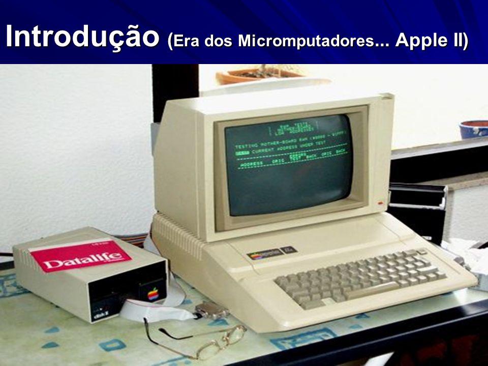 Introdução (Era dos Micromputadores... Apple II)