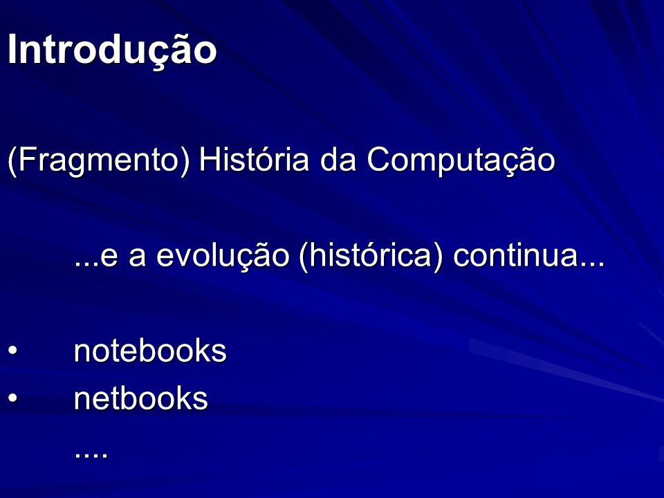 Introdução (Fragmento) História da Computação