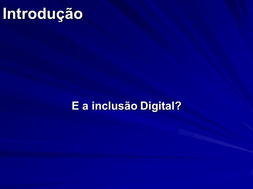 Introdução E a inclusão Digital